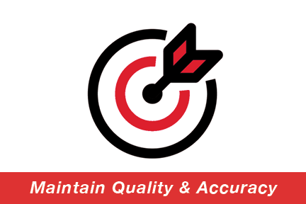 Maintain Quality & Accuracy